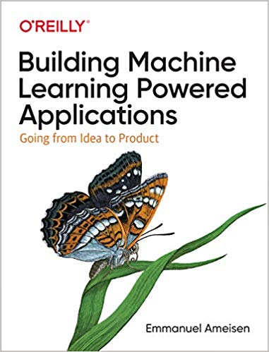 "Front cover of ""Building Machine Learning Powered Applications: Going from Idea to Product"""