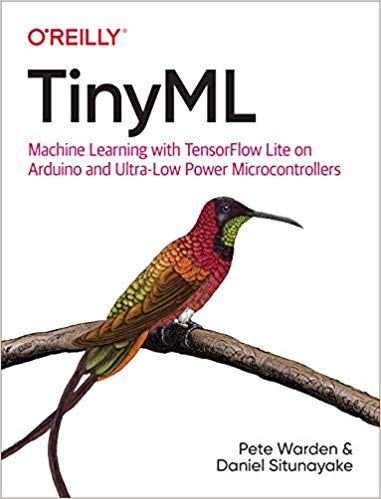 "Front Cover of ""TinyML: Machine Learning with TensorFlow Lite on Arduino and Ultra-Low-Power Microcontrollers"""